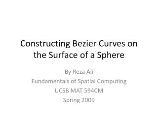 Constructing Bezier Curves on the Surface of a Sphere