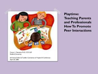 Playtime: Teaching Parents and Professionals How To Promote Peer Interactions