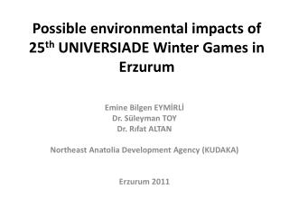 Possible environmental impacts of 25 th  UNIVERSIADE Winter Games in Erzurum