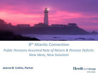 8 th  Atlantic Connection