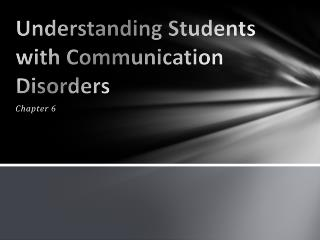 Understanding Students with Communication Disorders