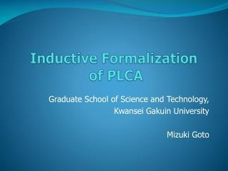 Inductive Formalization  of PLCA