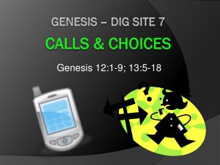 Genesis – Dig Site 7 Calls & Choices