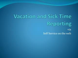 Vacation and Sick Time Reporting