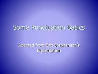 Some Punctuation Basics