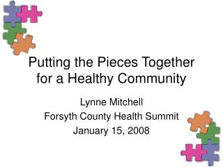 Putting the Pieces Together for a Healthy Community