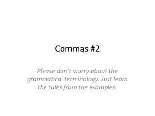 Commas #2