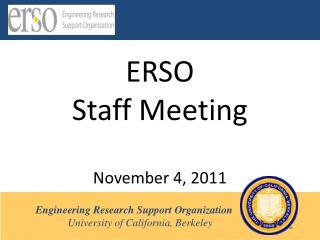 ERSO Staff Meeting November 4, 2011