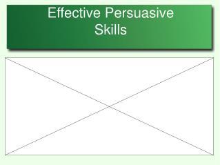 Effective Persuasive Skills
