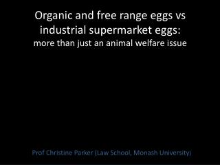Prof Christine Parker (Law School, Monash University )