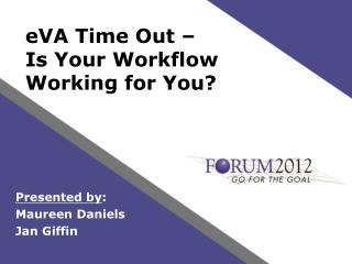 eVA Time Out �  Is Your Workflow Working for You?