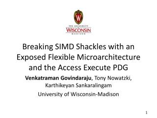 Breaking SIMD Shackles with an Exposed Flexible Microarchitecture and the Access Execute PDG