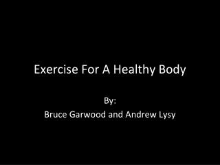 Exercise For A Healthy Body