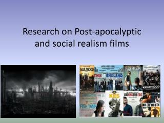 Research on Post-apocalyptic  and social realism films