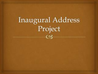 Inaugural Address Project