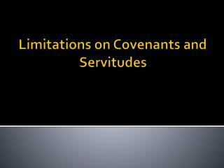 Limitations on Covenants and Servitudes