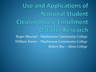 Use and Applications of National Student Clearinghouse Enrollment Data for Research