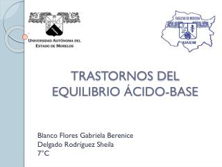 Blanco Flores Gabriela Berenice Delgado Rodríguez Sheila  7°C