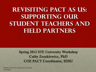 Revisiting PACT as US: Supporting our Student Teachers and Field Partners