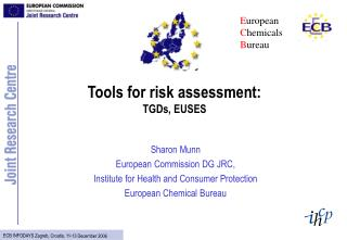 Tools for risk assessment: TGDs, EUSES