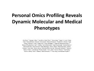 Personal  Omics  Profiling Reveals Dynamic Molecular and Medical Phenotypes