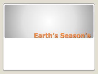 Earth's Season's