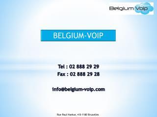 Tel : 02 888 29 29 Fax : 02 888 29 28 info@belgium-voip