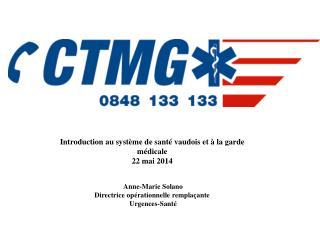 Anne-Marie Solano Directrice opérationnelle remplaçante  Urgences-Santé
