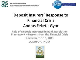 Deposit Insurers '  Response to  Financial  Crisis Andras Fekete-Gyor