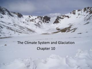 The Climate System and  Glaciation Chapter 10