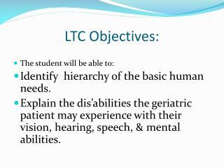 LTC Objectives: