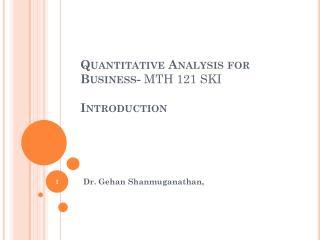 Quantitative Analysis for  Business-  MTH 121 SKI Introduction