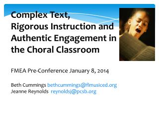 Complex Text,  Rigorous  Instruction and Authentic Engagement in the Choral  Classroom