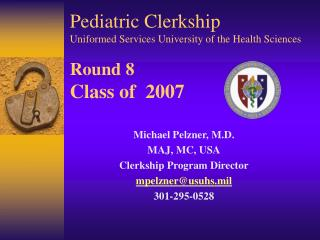 Pediatric Clerkship Uniformed Services University of the Health Sciences  Round 8 Class of  2007