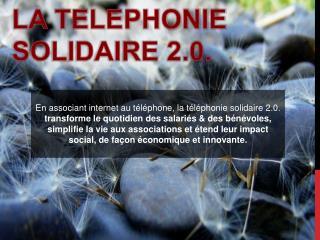 LA TELEPHONIE solidaire 2.0.