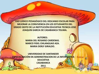 AUTORES: MARIA DEL  ROSARIO CARDENAS. MARCO FIDEL CHILANGUAD AZA. MARIA  DERLY GIRALDO.