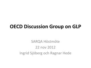 OECD  Discussion  Group on GLP