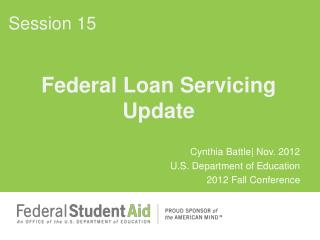 Federal Loan Servicing  Update