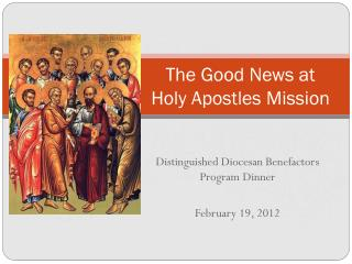 The Good News at  Holy Apostles Mission