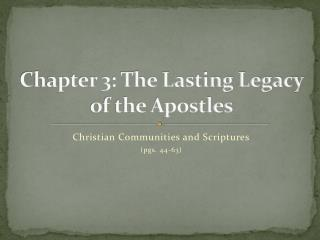 Chapter 3: The Lasting Legacy of the Apostles