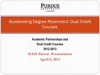 Accelerating Degree Attainment: Dual Credit Courses