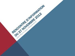 Rencontre d�information du 27 novembre 2012