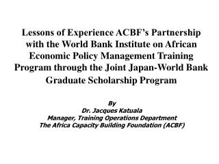 Lessons of Experience ACBF s Partnership with the World Bank Institute on African Economic Policy Management Training Pr