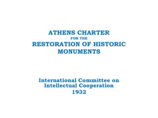 ATHENS CHARTER  FOR THE  RESTORATION OF HISTORIC MONUMENTS