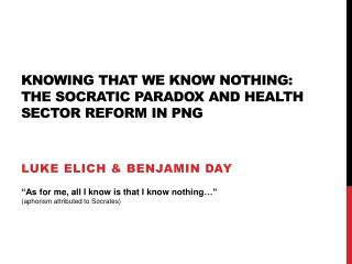 Knowing that we know nothing: the  socratic  paradox and health sector reform in  png
