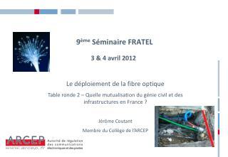 9 ème  Séminaire FRATEL 3 & 4  avril 2012
