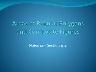 Areas of Regular Polygons and Composite Figures