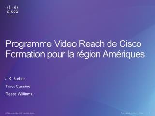 Programme VideoReach de Cisco Formation pour la région Amériques