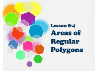 Lesson 8-4  Areas of Regular Polygons