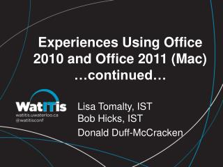 Experiences Using Office 2010 and Office 2011 (Mac) …continued…